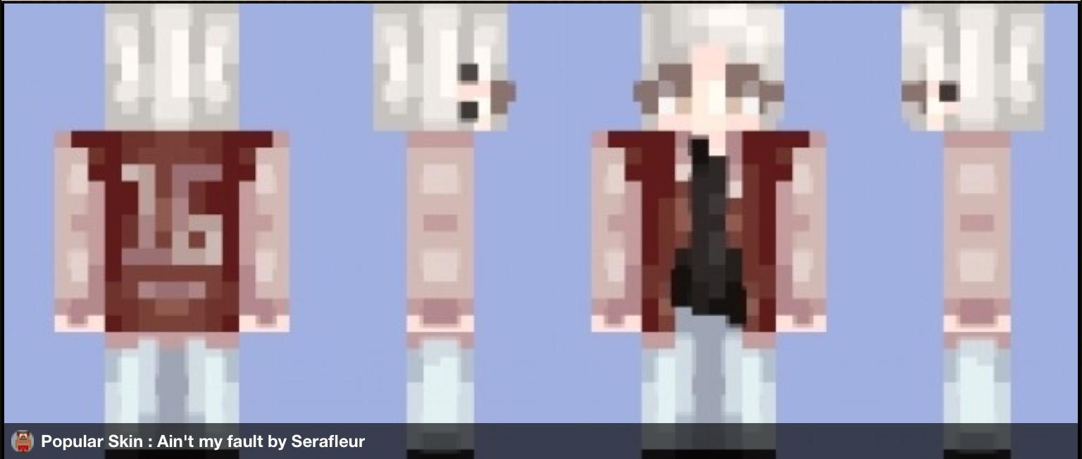 Ain't my fault // pOPReEL OMg Minecraft Skin